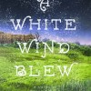 Thumbnail image for Book Review: A White Wind Blew