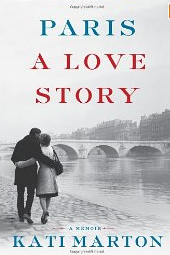 Post image for Book Review: Kati Marton&#8217;s &#8220;Paris: A Love Story&#8221;